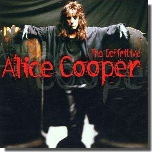 The Definitive Alice Cooper [CD]