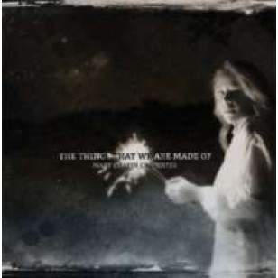 The Things That We Are Made Of [CD]