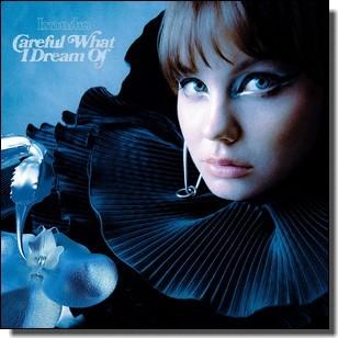 Careful What I Dream of [Coloured Vinyl] [LP]