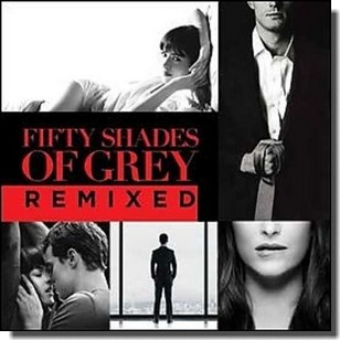 Fifty Shades of Grey Remixes [CD]