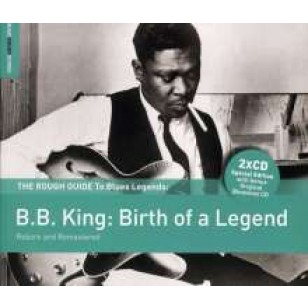 The Rough Guide To Blues Legends: B.B King - Birth of a Legend [2CD]