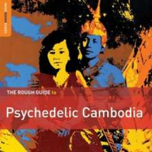The Rough Guide To Psychedelic Cambodia [2CD]