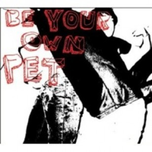 Be Your Own Pet [CD]