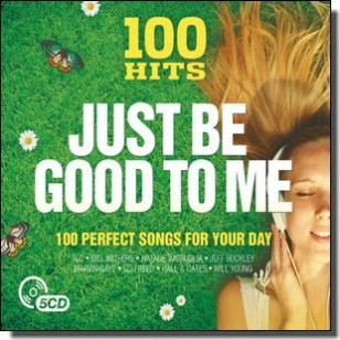 100 Hits - Just Be Good To Me [5CD]