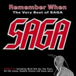 Remember When: The Very Best Of Saga
