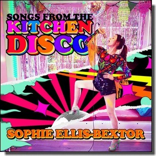Songs From the Kitchen Disco: Sophie Ellis-Bextor's Greatest Hits [CD]