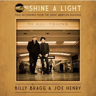 Shine A Light: Field Recordings from the Great American Railroad [CD]