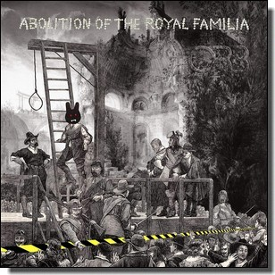 Abolition of The Royal Familia [CD]