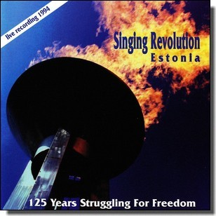 Singing Revolution Estonia: 125 Years Struggling For Freedom [CD]