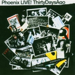 Phoenix Live! Thirty Days Ago [CD]