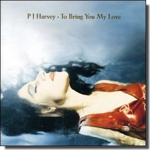 To Bring You My Love [CD]