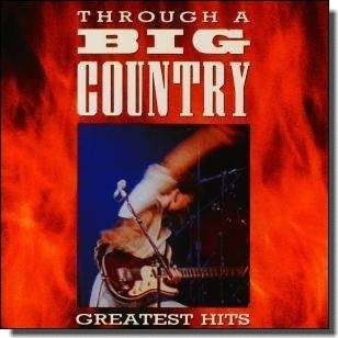 Through a Big Country: Greatest Hits [CD]