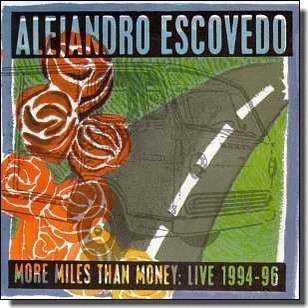More Miles Than Money: Live 1994-96 [CD]