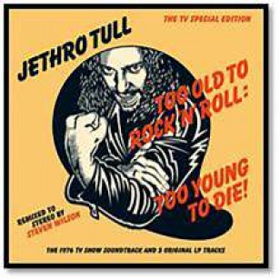 Too Old to Rock 'N' Roll: Too Young to Die! [CD]