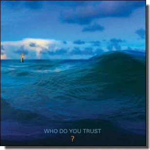 Who Do You Trust? [CD]