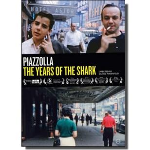 Piazzolla, the Years of the Shark   Piazzolla, los años del tiburón [DVD]