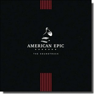 American Epic: The Soundtrack [LP]