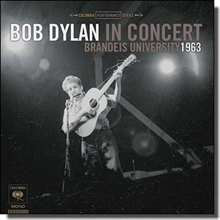 Brandeis University 1963: Bob Dylan In Concert [LP]