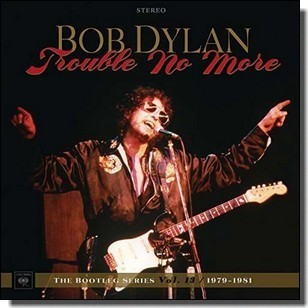 Trouble No More: The Bootleg Series Vol.13 / 1979-1982 [2CD]