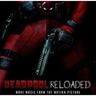 Deadpool Reloaded (More Music From the Motion Picture) [CD]