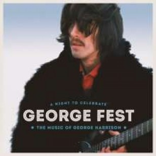 George Fest - A Night To Celebrate the Music of George Harrison [2CD+DVD]