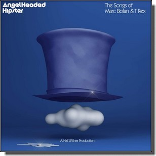 Angelheaded Hipster: The Songs of Marc Bolan & T. Rex [2CD]