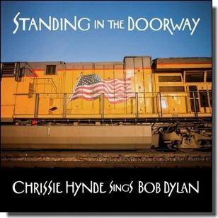 Standing in the Doorway: Chrissie Hynde Sings Bob Dylan [CD]