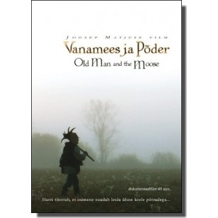 Vanamees ja põder | Old Man and the Moose [DVD]