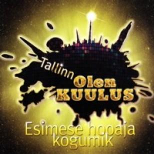 Tallinn, olen kuulus! - Esimese hooaja kogumik [CD]