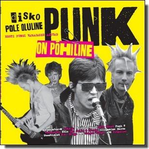 Disko pole oluline, punk on põhiline - Eesti pungi varajased aastad [LP]