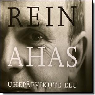 """Rein Ahase mälestusplaat """"Ühepäevikute elu"""" [CD]"""