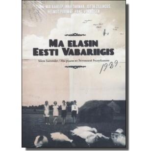 Ma elasin Eesti Vabariigis [DVD]