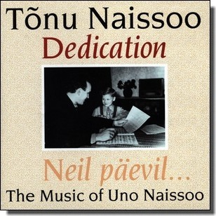 Dedication: The Music of Uno Naissoo [CD]
