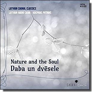 Nature and the Soul: Latvian Choral Classics [CD]