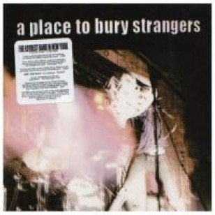 A Place to Bury Strangers [CD]