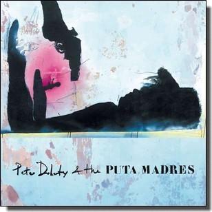 Peter Doherty & The Puta Madres [CD]