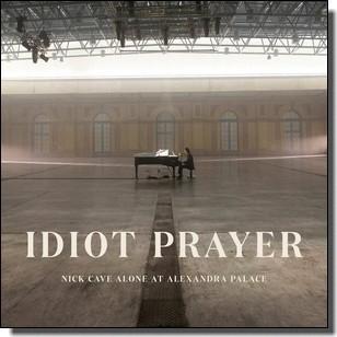 Idiot Prayer: Nick Cave Alone at Alexandra Palace [2CD]