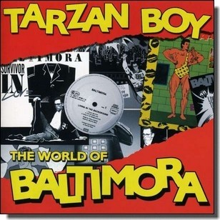 Tarzan Boy: The World of Baltimora [CD]