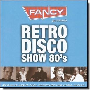 Fancy presents Retro Disco Show 80's [2CD]