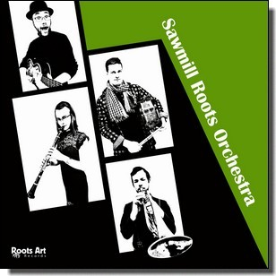 Sawmill Roots Orchestra [CD]