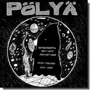 Pölyä - Experimental New Wave and Art Punk from Finland 1979-1984 [2LP]