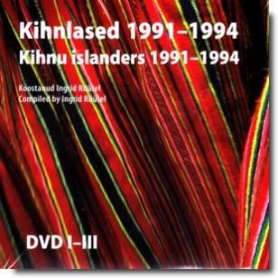 Kihnlased 1991-1994 / Kihnu islanders 1991-1994 [3DVD]