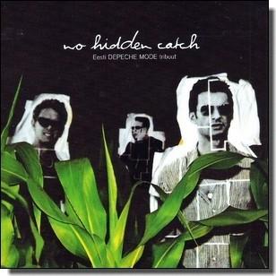 No Hidden Catch - Eesti Depeche Mode'i tribuut [CD]