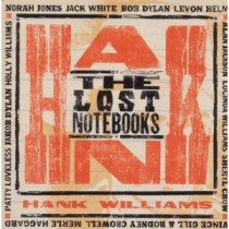 The Lost Notebooks of Hank Williams [CD]