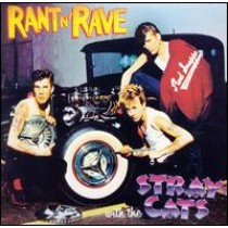 Rant N' Rave With the Stray Cats [CD]