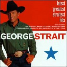 Latest Greatest Straitest Hits [CD]