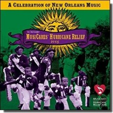 A Celebration of New Orleans Music to benefit MusiCares Hurricane Relief 2005 [CD]