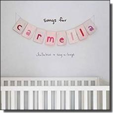Songs for Carmella: Lullabies & Sing-a-Longs [CD]