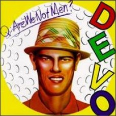 Q: Are We Not Men? A: We Are Devo! [CD]