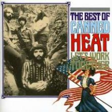 Let's Work Together: The Best of Canned Heat [CD]